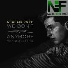 Download Music Mp3:- Charlie Puth Ft Selena Gomez - We Don't Talk Anymore