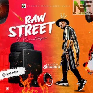 Download Mixtape Mp3:- DJ Baddo – Raw Street Mix