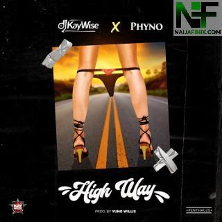 Download Music Mp3:- DJ Kaywise Ft Phyno – High Way