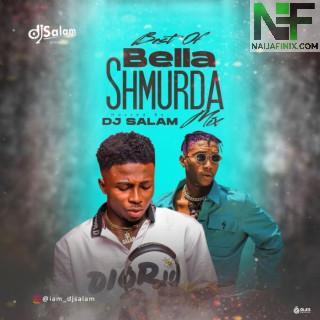 Download Mixtape Mp3:- DJ Salam – Best Of Bella Shmurda Mix