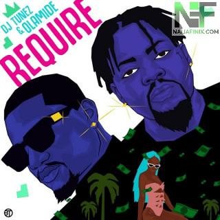 Download Music Mp3:- DJ Tunez Ft Olamide – Require