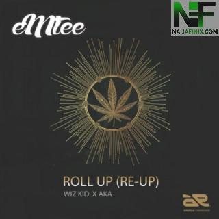 Download Music Mp3:- Emtee Ft Wizkid & Aka - Roll Up (Re-Up)