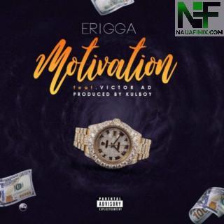 Download Music Mp3:- Erigga Ft Victor AD - Motivation