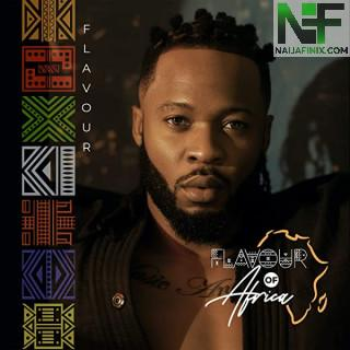 "Download Full Album Mp3:- Flavour - ""Flavour Of Africa"""