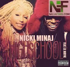 Download Music Mp3:-Nicki Minaj Ft Lil Wayne - High School