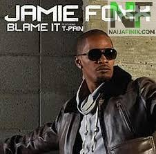 Download Music Mp3:- Jamie Foxx - Blame It (On The Alcohol) Ft T.Pain