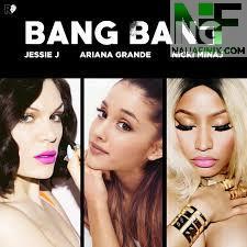 Download Music Mp3:- Jessie Ft Ariana Grande & Nicki Minaj - Bang Bang