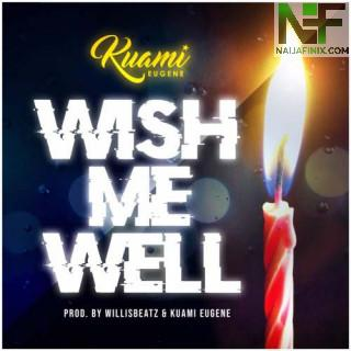 Download Music Mp3:- Kuami Eugene - Wish Me Well