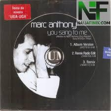 Download Music Mp3:- Marc Anthony - You Sang To Me