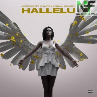 Download Music Mp3:- Masterkraft Ft Zlatan & Bella Shmurda – Hallelu