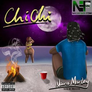 Download Music Mp3:- Naira Marley – Chi Chi