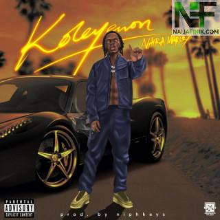 Download Music Mp3:- Naira Marley – Koleyewon