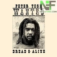 Download Music Mp3:- Peter Tosh - Wanted Dread & Alive