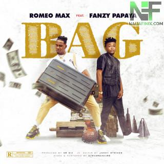 Download Music Mp3:- Romeo Max Ft Fanzy Papaya – Bag