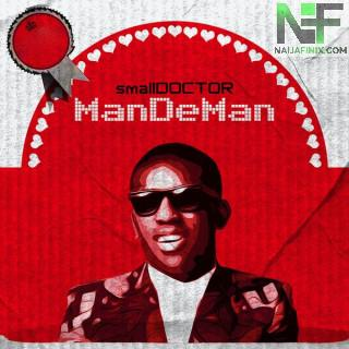 Download Music Mp3:- Small Doctor – Mandeman