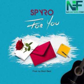 Download Music Mp3:- Spyro - For You