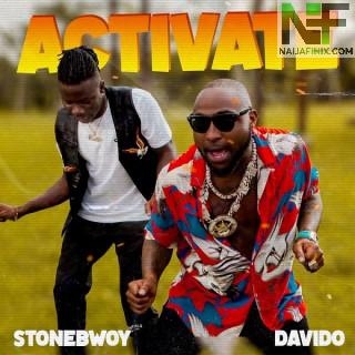 Download Music Mp3:- Stonebwoy Ft Davido – Activate