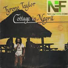 Download Music Mp3:- Tyrone Taylor - Cottage In Negril
