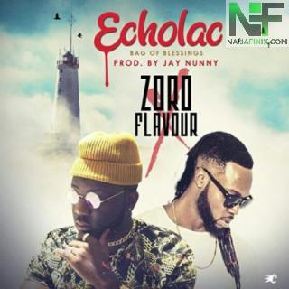 Download Music Mp3:- Zoro Ft Flavour - Echolac (Bag Of Blessings)