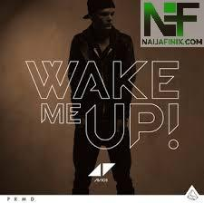 Download Music Mp3:- Avicii - Wake Me Up