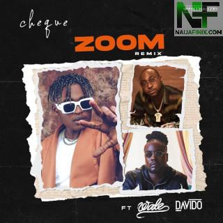 Download Music Mp3:- Cheque Ft Davido Ft Wale – Zoom (Remix)