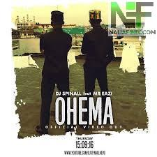 Download Music Mp3:- DJ Spinall Ft Mr Eazi - Ohema