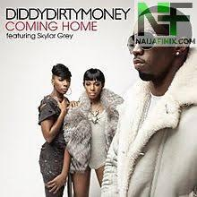 Download Music Mp3:- Puff Diddy - Coming Home Ft Skylar Grey & Dirty Money
