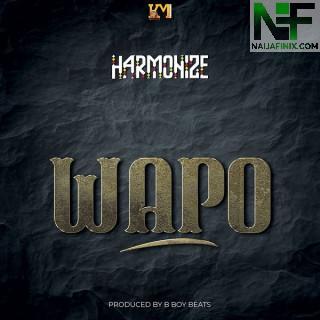 Download Music Mp3:- Harmonize – Wapo