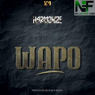Download Music Mp3:- Harmonize – Wapo