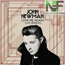 Download Music Mp3:- John Newman - Love Me Again