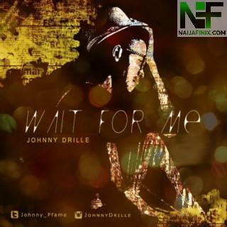 Download Music Mp3:- Johnny Drille - Wait For Me