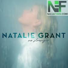Download Music Mp3:- Natalie Grant - Praise You In This Storm