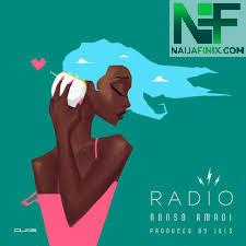 Download Music Mp3:- Nonso Amadi – Radio