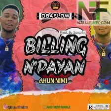 Download Music Mp3:- Obaflow – Billing Npayan (Ahun Nimi)