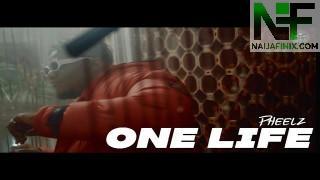 Watch & Download Music Video:- Pheelz – One Life