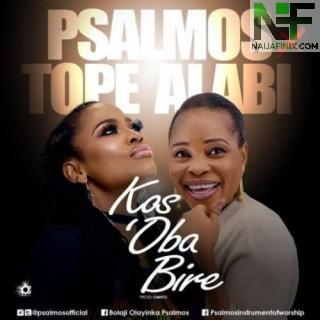 Download Music Mp3:- Psalmos x Tope Alabi – Kos' Oba Bi Re