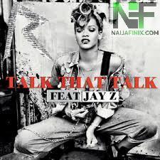 Download Music Mp3:- Rihanna Ft JayZ - Talk That Talk