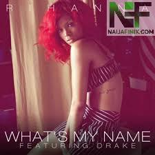 Download Music Mp3:- Rihanna Ft Drake - What's My Name?