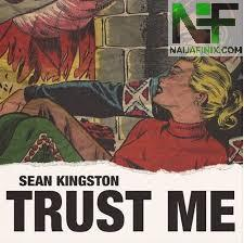 Download Music Mp3:- Sean Kingston - Trust Me