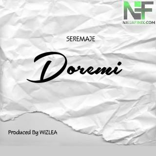 Download Music Mp3:- Seremaje - Doremi (Prod By Wizlea)