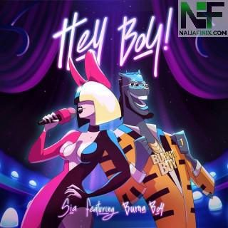Download Music Mp3:- Sia Ft Burna Boy – Hey Boy (Remix)