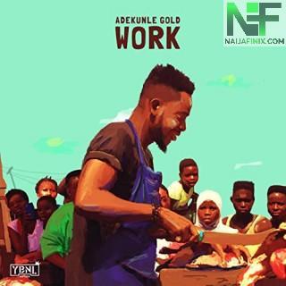 Download Music Mp3:- Adekunle Gold - Work