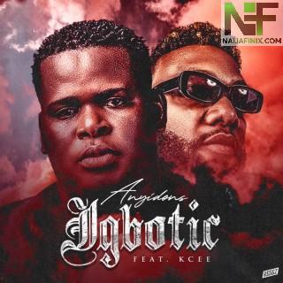 Download Music Mp3:- Anyidons Ft Kcee - Igbotic (Jee choo)