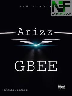 Download Music Mp3:- Arizz - Gbee