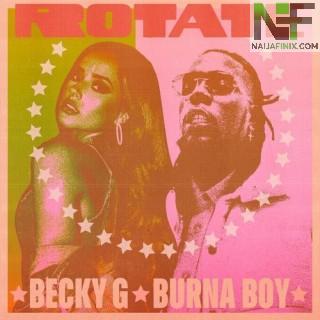 Download Music Mp3:- Becky G Ft. Burna Boy – Rotate