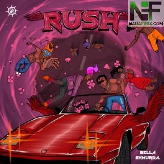 Download Music Mp3:- Bella Shmurda – Rush (Moving Fast)
