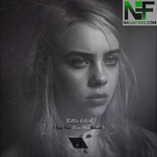 Download Music Mp3:- Bilie Eilish - I love You