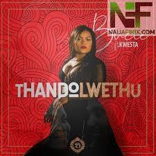 Download Music Mp3:- Bucie Ft Kwesta - Thando Lwethu