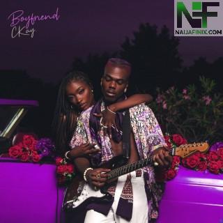 Download Full Album Mp3:- CKay – Boyfriend EP