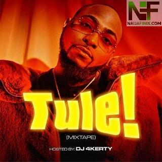 Download Mixtape Mp3:- DJ 4Kerty – Tule Mix